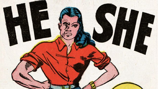 Meet He-She, the most unsung comic book villain ever
