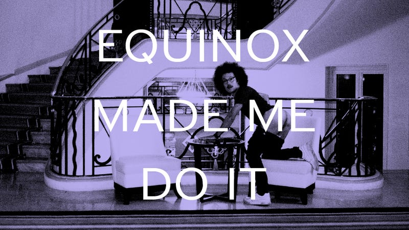 EQUINOX MADE ME DO IT @ THE CARLTON CANNES
