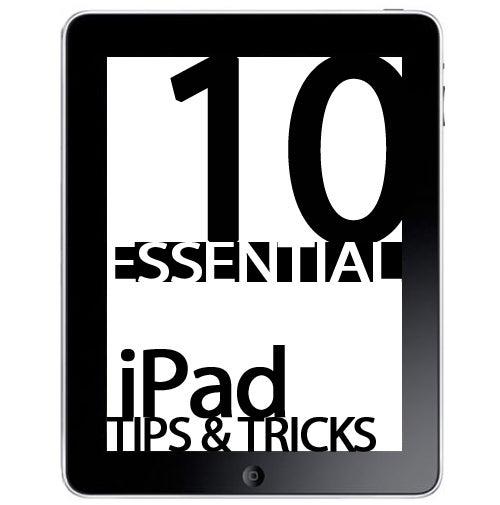 10 Essential iPad Tips & Tricks