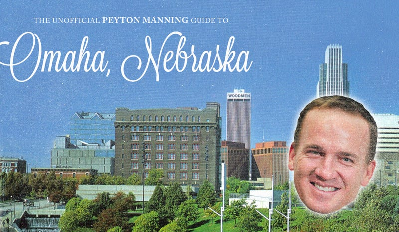 Omaha! Here's your guide to Peyton Manning's favorite Nebraska city