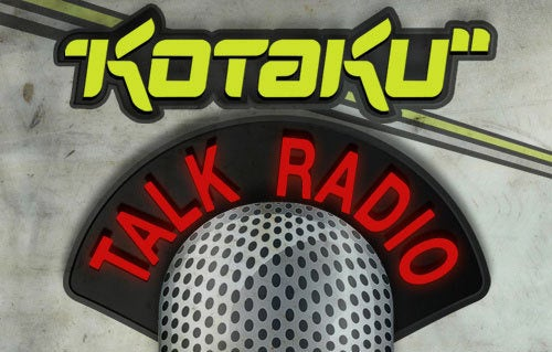 Tune in To Kotaku Talk Radio Now
