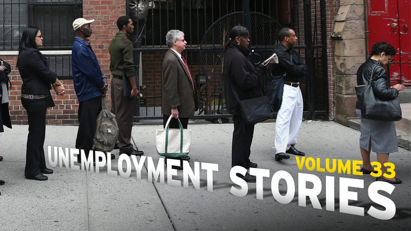 Unemployment Stories, Vol. 33: 'We Will Not Bounce Back From This'