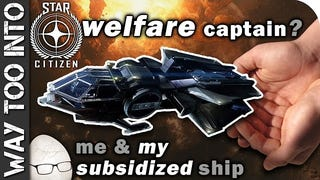 Star Citizen Crowdfunding Conspiracy - I'm a Welfare Captain?