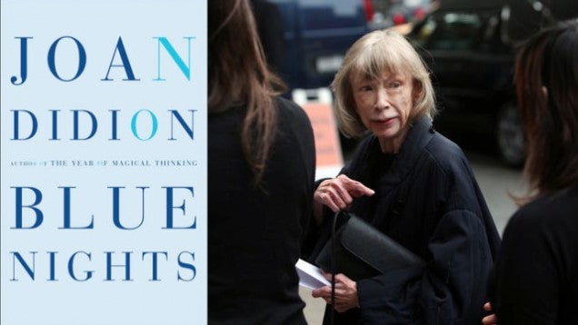 Didion's New Blue Nights Is Elegiac But Unsatisfying