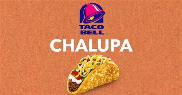 Try The Chalupanator And Other Horrible Fast Food Mash-Ups
