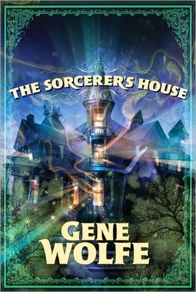 Gene Wolfe's New Novel: Another Weird House Book