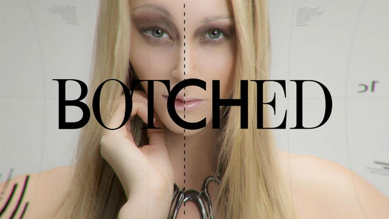 Rejoice Fans of Bad Plastic Surgery: Botched Is Coming Back