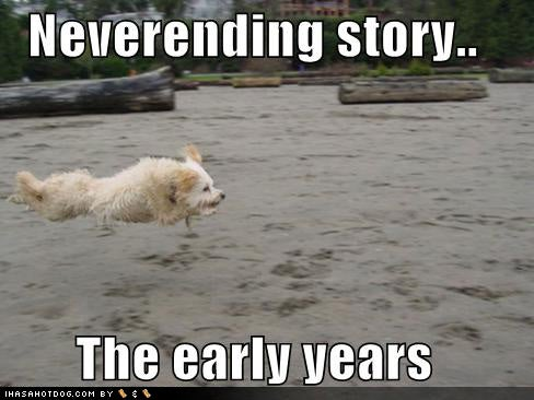 NeverEnding Story Really Never Gonna End