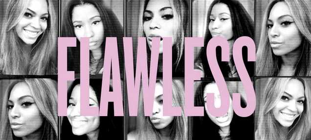 The ***Flawless Remix Is My Daily Affirmation