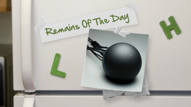Remains of the Day: Nexus Q Gets Netflix, Other Tweaks Thanks to Hackers