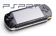 Rumor—PSP 2: Back with a Vengeance