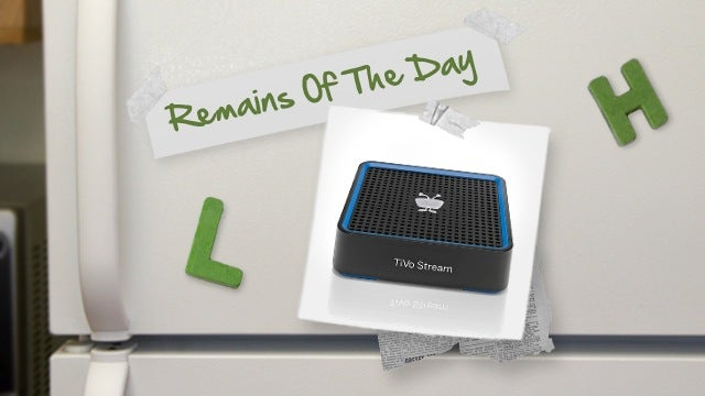 Remains of the Day: TiVo Stream Will Let You Watch Shows on Your Phone, Tablet