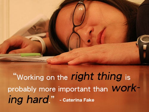 """Working on the right thing is probably more important than working hard."""