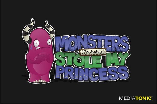 Monsters Probably Stole Your Princess