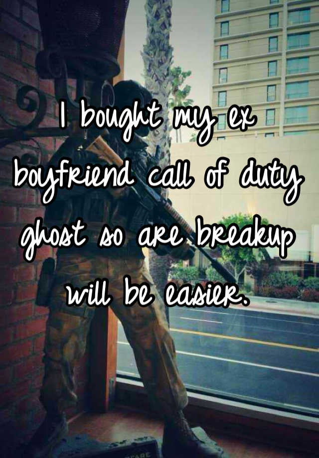 'I Bought My Boyfriend Call of Duty So [Our] Breakup Will Be Easier'