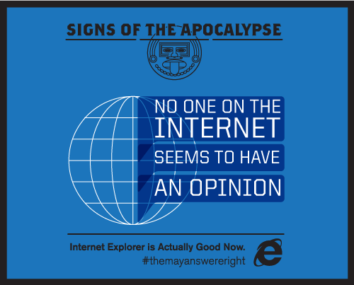 Internet Explorer Says the Mayans Were Right Because IE10 Is Actually Good Now