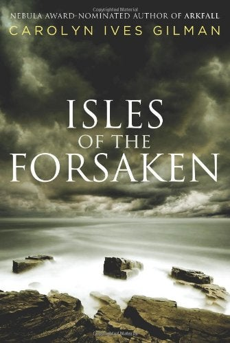 io9 Book Club reminder: Meeting 10/30 to discuss Carolyn Ives Gilman's Isles of the Forsaken