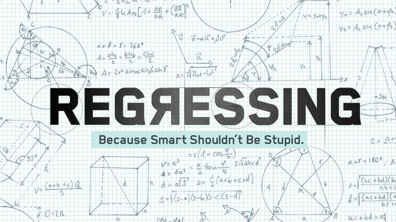 Because Smart Shouldn't Be Stupid, We'll Be Regressing
