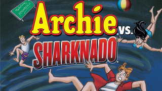 <i>Archie Vs. Sharknado</i>Is An Actual Comic That Is Actually Happening