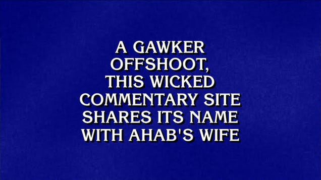 Jezebel Is Super Famous Now Thanks to Jeopardy