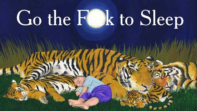 Could A Mom Have Written Go The Fuck To Sleep? And Would It Have Been A Bestseller?