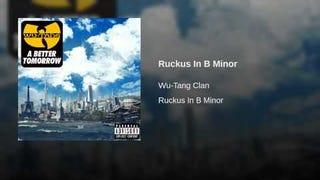 "Music To Oppo To: Wu-Tang Clan, ""Ruckus in B Minor"""