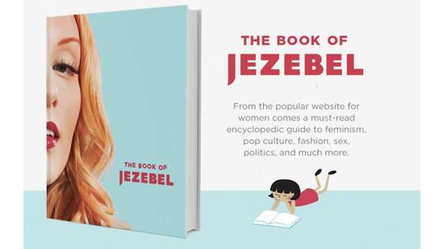 The Book of Jezebel: We're Putting It Down for Californ-i-a
