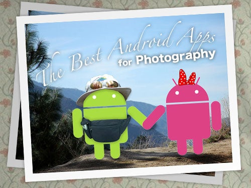 The Best Photography Apps for Your Android