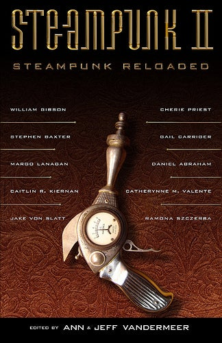 """Ann and Jeff VanderMeer Announce """"Steampunk Reloaded"""" Anthology Lineup"""