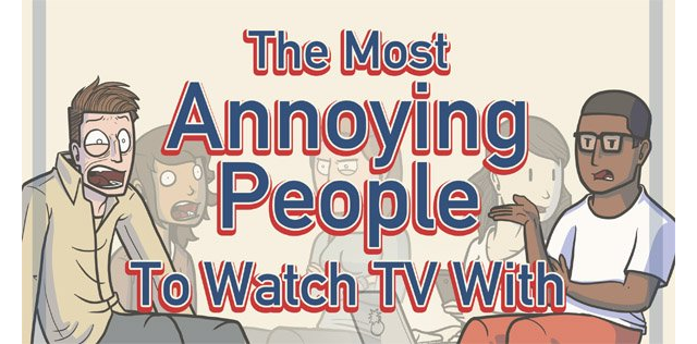 Seven Types of People You Don't Want To Watch TV With