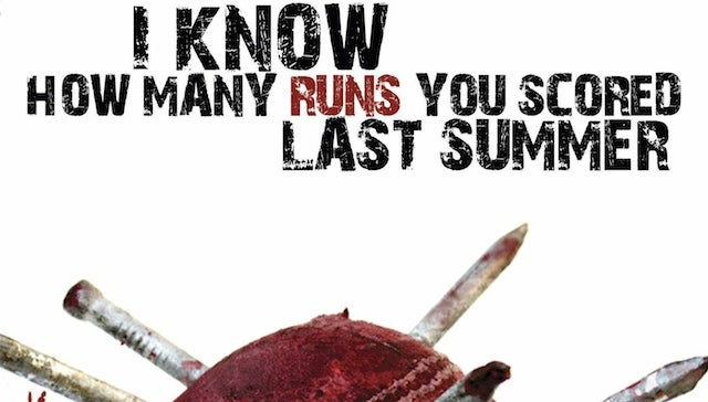 There Is A Cricket-Themed Horror Movie Called I Know How Many Runs You Scored Last Summer, And It's Awful