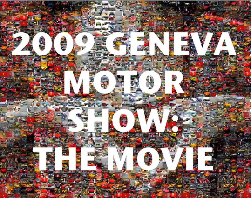 2009 Geneva Motor Show: The Movie!