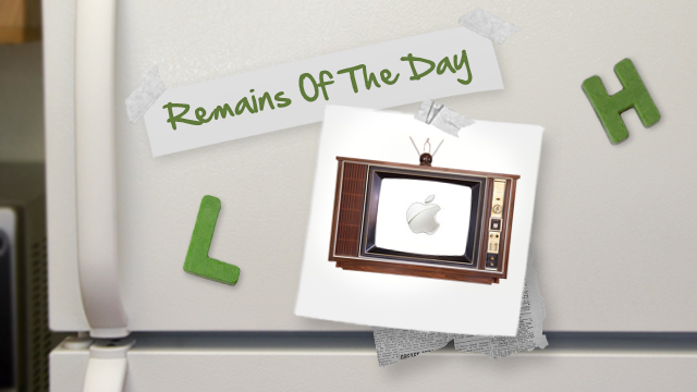 Remains of the Day: It's Confirmed: Apple's HDTV is a Real Thing