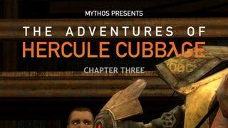 The Adventures of Hercule Cubbage Continue!