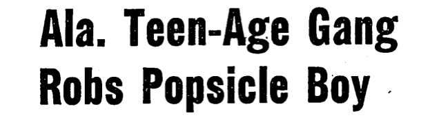 A Brief History of Popsicle Crime and Mayhem, 1935 to the Present