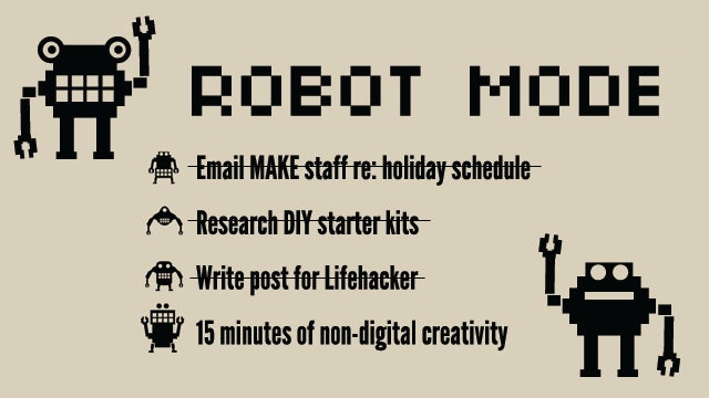 How I Use Robot Mode and Non-Digital Creativity to Accomplish More in the Day