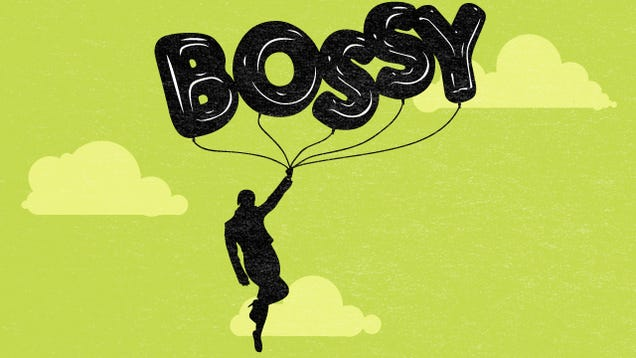 You Don't Need to Ban 'Bossy' — You Need to Take Away Its Power