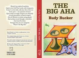 Rudy Rucker's The Big Aha is a psychedelic futurist's dream come true
