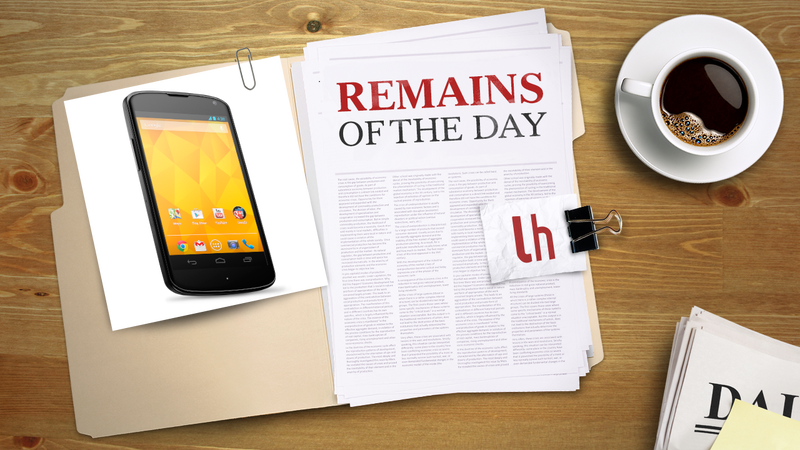 Remains of the Day: The Nexus 4 Finally Comes to Stores, Thanks to T-Mobile