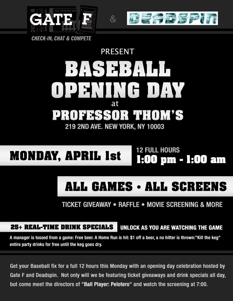 Gate F, Deadspin and Ballplayer:Pelotero presents the greatest baseball Opening Day Party of all time @ Professor Thoms (NYC)