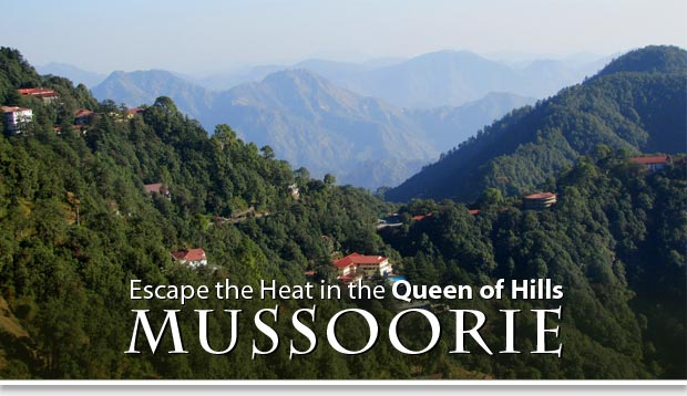 Mussoorie Tourism - Why Visit Mussoorie? Mussoorie Hill Station India