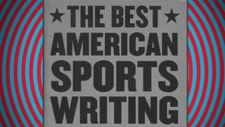 How <em>The Best American Sportswriting</em> Happens