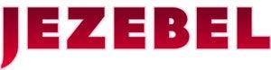 Jezebel, Week Of May 28