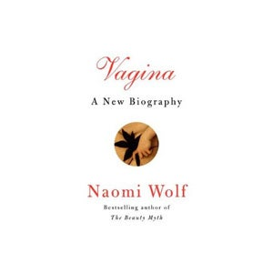 Naomi Wolf's Vagina Will Tell All This Year