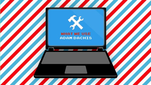 What We Use: Adam Dachis' Favorite Gear and Productivity Tips