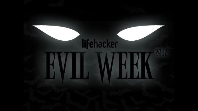 Welcome to Lifehacker's Evil Week