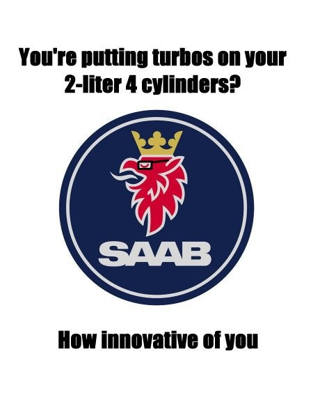 Hipster Saab thinks your 2-liter turbos are so 1978