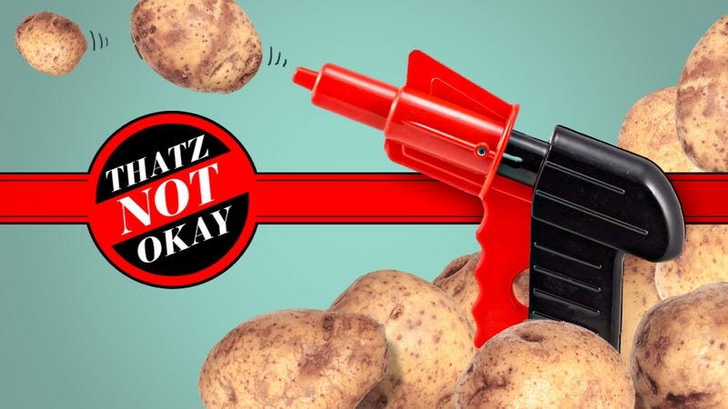 Thatz Not Okay: Can an Adult Bring a Potato Gun to a Party?