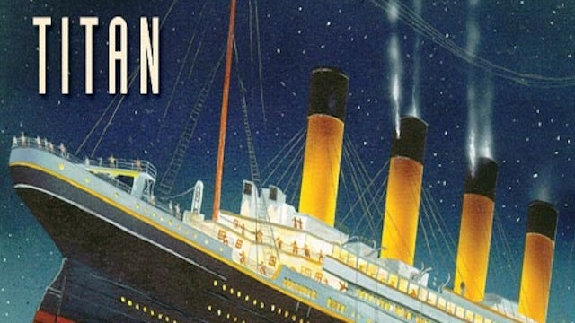 The novella that predicted the wreck of the Titanic