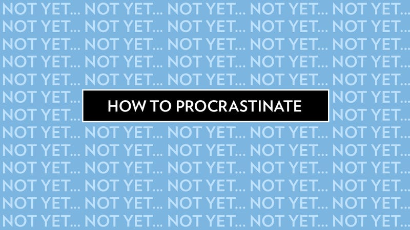 The Nine Ways to Most Effectively Procrastinate